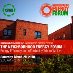 Neighborhood Energy Forum on March 20th, 2010!